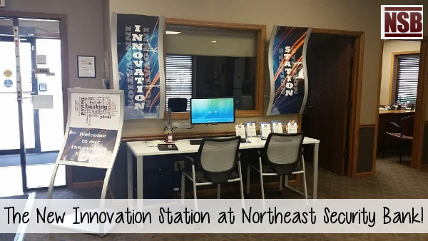 Northeast Security Bank's Innovation Station is another way for us to make banking easier for you.